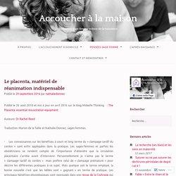 Le placenta, matériel de réanimation indispensable
