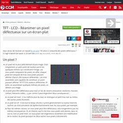 TFT - LCD - Réanimer un pixel défectueux sur un écran plat