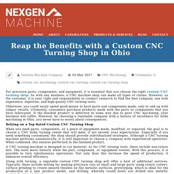 Reap the Benefits with a Custom CNC Turning Shop in Ohio