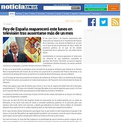 Rey de España reaparecerá este lunes en televisión tras ausentarse más de un mes