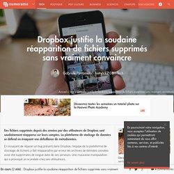 Dropbox justifie la soudaine réapparition de fichiers supprimés sans vraiment convaincre - Tech