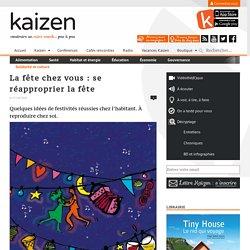 La fête chez vous : se réapproprier la fête - Kaizen magazine