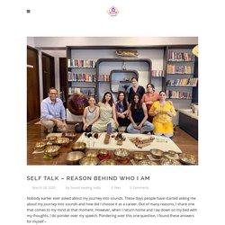 Self Talk - Reason behind Who I am - Sound Healing India