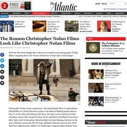 The Reason Christopher Nolan Films Look Like Christopher Nolan Films