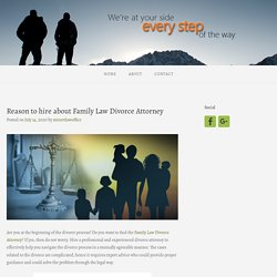 Reason to hire about Family Law Divorce Attorney – Family Law Divorce Attorney