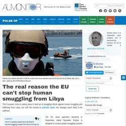 The real reason the EU can't stop human smuggling from Libya