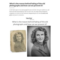 What is the reason behind fading of the old photographs and how can we prevent it?