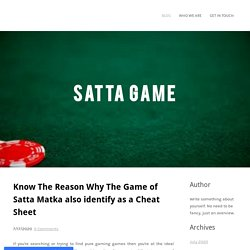 Know The Reason Why The Game of Satta Matka also identify as a Cheat Sheet