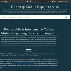 Reasonable & Inexpensive Onsite Mobile Repairing Service in Gurgaon - Doorstep Mobile Repair Service