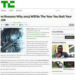 10 Reasons Why 2013 Will Be The Year You Quit Your Job