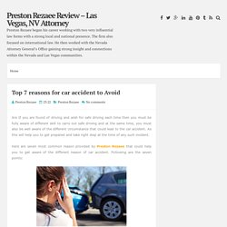 Top 7 reasons for car accident to Avoid ~ Preston Rezaee Review – Las Vegas, NV Attorney
