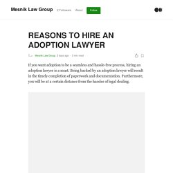 REASONS TO HIRE AN ADOPTION LAWYER