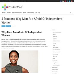4 Reasons Why Men Are Afraid Of Independent Women