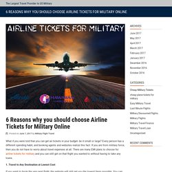 6 Reasons why you should choose Airline Tickets for Military Online