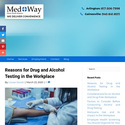 Reasons for Drug and Alcohol Testing in the Workplace