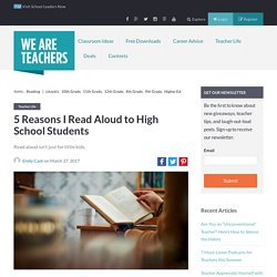 5 Reasons I Read Aloud to High School Students