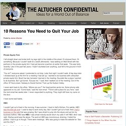 10 Reasons You Need to Quit Your Job Altucher Confidential