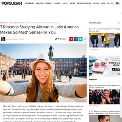 Reasons to Study Abroad in a Latin-American Country