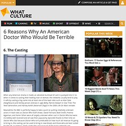 6 Reasons Why An American Doctor Who Would Be Terrible - Page 6 of 6