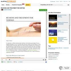 REASONS AND TREATMENT for VERTIGO