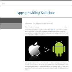 5 Reasons the iPhone Beats Android - helpingapps