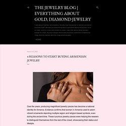 4 Reasons to Start Buying Armenian Jewelry