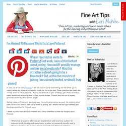 I'm Hooked! 10 Reasons Why Artists Love Pinterest