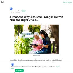 4 Reasons Why Assisted Living in Detroit MI is the Right Choice
