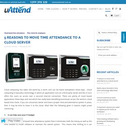5 reasons to move time attendance to a cloud server - uAttend Australia