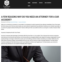 A Few Reasons Why Do You Need an Attorney For a Car Accident? - Lawsuit Info Center