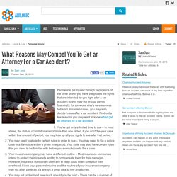 What Reasons May Compel You To Get an Attorney For a Car Accident?