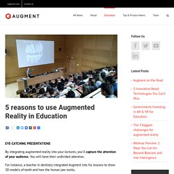 5 reasons to use Augmented Reality in Education - Augment News