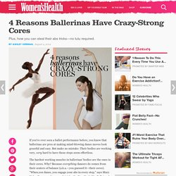 4 Reasons Ballerinas Have Crazy-Strong Cores