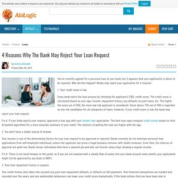 4 Reasons Why The Bank May Reject Your Loan Request