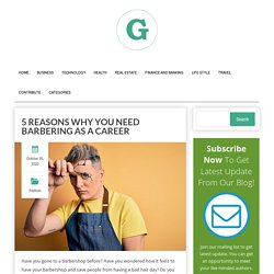 5 Reasons Why You Need Barbering as a Career
