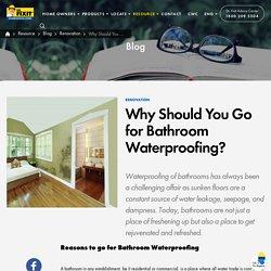 Top Reasons to go for Bathroom Waterproofing