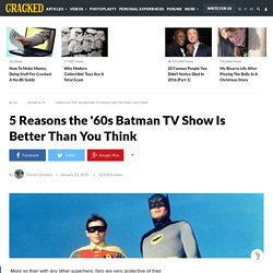 5 Reasons the '60s Batman TV Show Is Better Than You Think