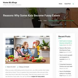 Reasons Why Some Kids Become Fussy Eaters