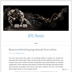 Reasons behind buying steroids from online – BTC Roids