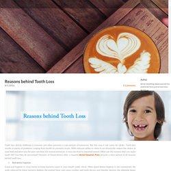 Reasons behind Tooth Loss -