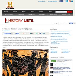8 Reasons It Wasn't Easy Being Spartan — HISTORY Lists