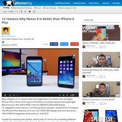 Twelve reasons why Nexus 6 is better than iPhone 6 Plus