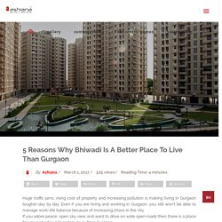 Your Answer To Why People Are Shifting To Bhiwadi Than Gurgaon