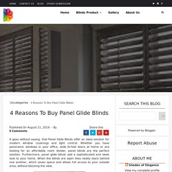 4 Reasons To Buy Panel Glide Blinds - Shades of Elegance