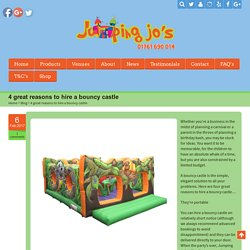 4 great reasons to hire a bouncy castle