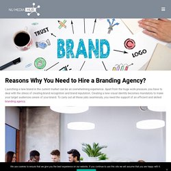 Reasons Why You Need to Hire a Branding Agency? - Numediahub