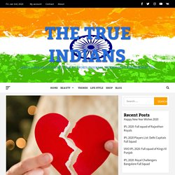 Top 10 Reasons for Breakups- The True Indians