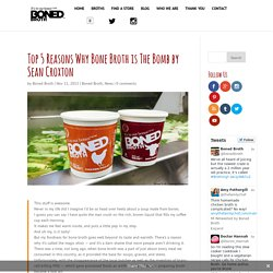 Top 5 Reasons Why Bone Broth is The Bomb by Sean Croxton