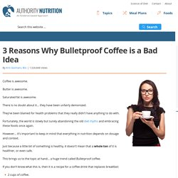 3 Reasons Why Bulletproof Coffee is a Bad Idea