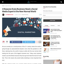 4 Reasons Every Business Need a Social Media Expert in the New Normal World